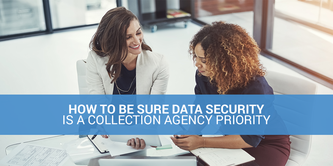 Data security should be a priority to your collection agency