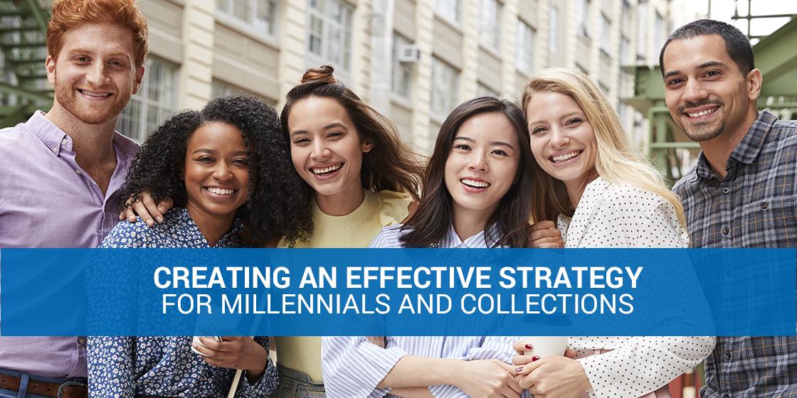 Creating debt collection strategies that work for millennials